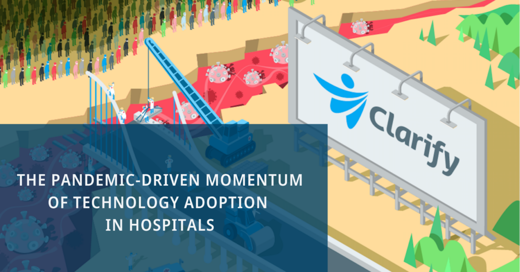 Clarify Health Blog Graphic: The pandemic-driven momentum of technology adoption in healthcare