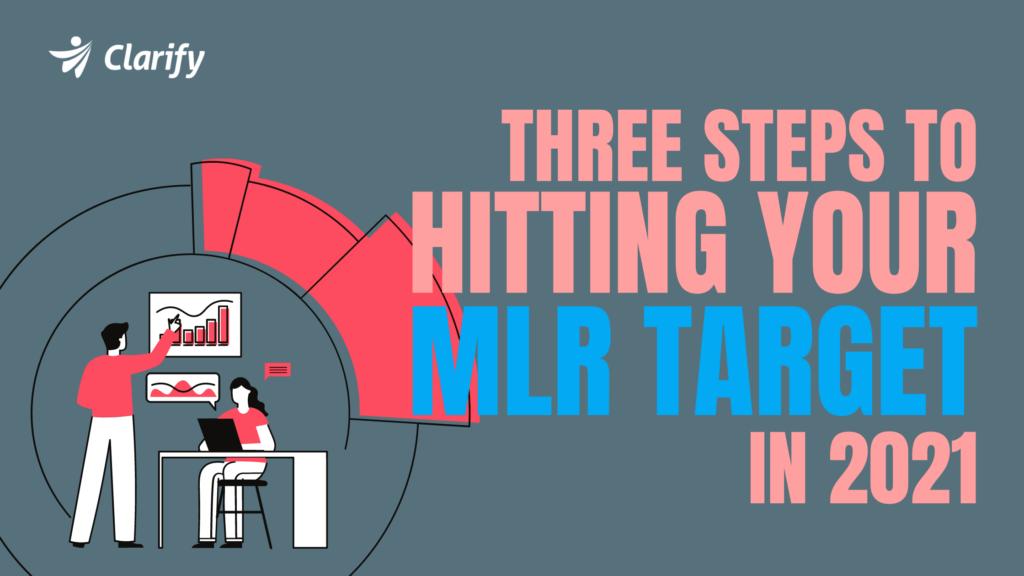 3 steps to hitting MLR target 2021_clarify health blog post