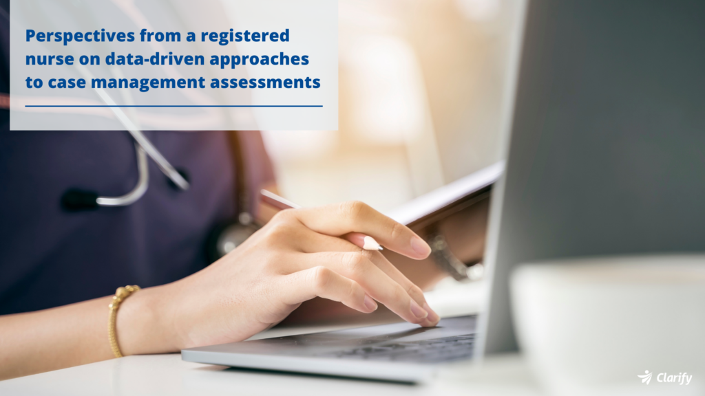 Clarify Health Blog perspectives-from-a-registered-nurse-on-data-driven-approaches-to-case-management-assessments