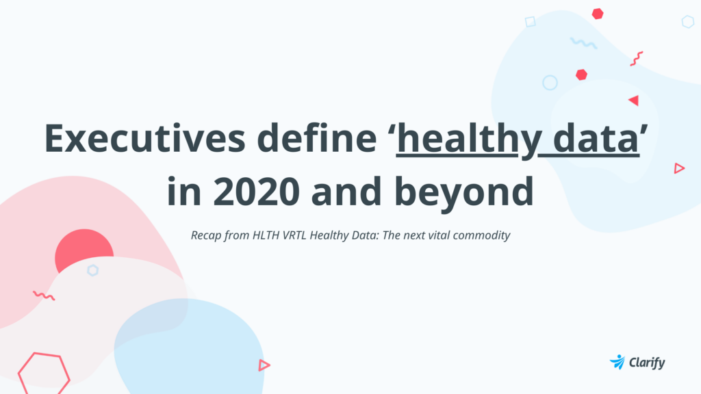 clarify health recap of healthy data discussions at HLTH VRTL 2020