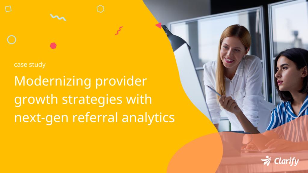 Clarify Health Blog: Hackensack Meridian Health Case Study - Modernizing provider growth strategies with next-gen referral analytics